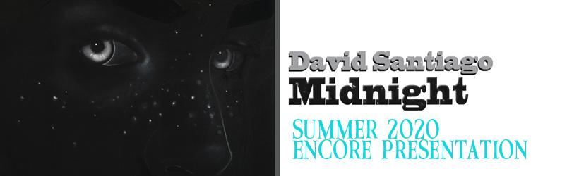 Midnight with David Santiago: Encore Presentation